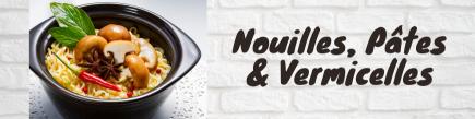 Nouilles, Pâtes & Vermicelles