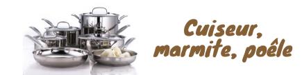 Cuiseur, marmite, poêle