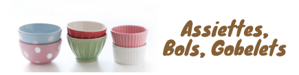 Assiettes, Bols, Gobelets