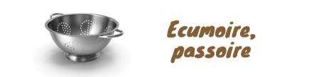 Ecumoire, passoire