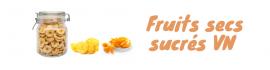 Fruits secs sucrés VN